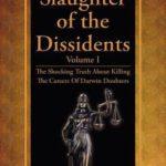 Slaughter of the Dissidents, een boek dat laat zien dat Darwin betwijfelaars vaak discriminatie ondergaan